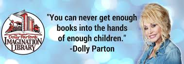 You can never get enough books into the hands of enough children, Dolly Parton